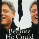 Because He Could book - Bill Clinton - president presidential politics political book by Dick Morris