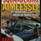 Squandering Aimlessly - hardcover book by David Brancaccio