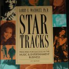 Star Tracks - music business book by Larry E. Wacholtz, Ph. D. entertainment business