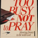 Too Busy Not To Pray - Slowing Down to Be With God book Bill Hybels religion religious reading