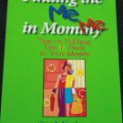 Finding the Me In Mommy by Cyndi Dodson paperback book family parent softcover parenting