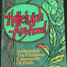 Hallelujah Anyhow Suffering & The Christian Community of Faith - softcover religious book religion