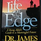 Life On The Edge - A Young Adult's Guide To a Meaningful Future - book by James Dobson