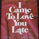 I Came To Love You Late - Biblical Palestine Christian novel fiction Joyce Landorf religion story