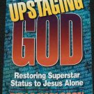 Upstaging God book by Christian book - religious religion reading