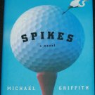 Spikes - golf novel sports fiction book by Michael Griffith - golfer golfing story
