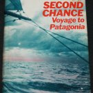 Second Chance Voyage to Patagonia - sea adventure book - ocean sailing sail boat Maurice Bailey