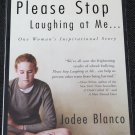 Please Stop Laughing At Me - bullying book by Jodee Blanco - bully hazing true story