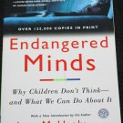 Endangered Minds Why Children Don't Think What We Can Do About It child problem behavior Jane Healy