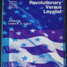 Revolutionary Versus Loyalist - The First American Civil War 1774-1784