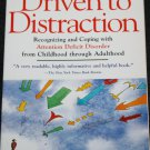 Driven to Distraction Recognizing and Coping With Attention Defecit Disorder - paperback book