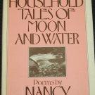 Household Tales of Moon and Water Poems by Nancy Willard
