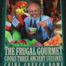 The Frugal Gourmet Cooks the Ancient Cuisines China Rome Greece