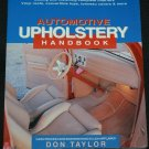 Automotive Upholstery Handbook by Don Taylor cars trucks vans boats motorcycle