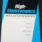 High-Maintanance Relationships - how to handle impossible people book by Les Parrott III, Ph.D.