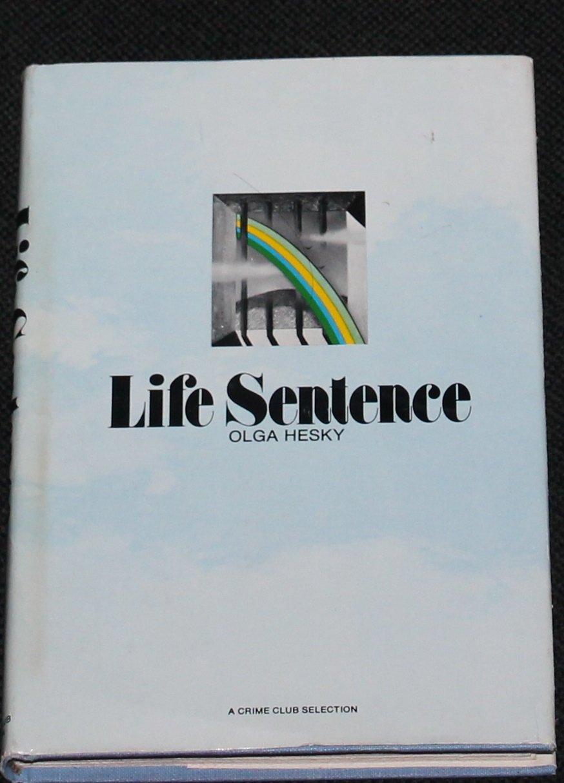 Life Sentence novel by Olga Hesky - hardcover book