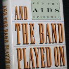 The Band Played On - politics, people, and the AIDS epidemic - Randy Shilts