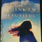 Do You Think I Am Beautiful? Angela Thomas