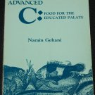 Advanced C: Food For The Educated Palate by Narain Gehani
