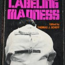 Labeling Madness by Thomas J. Scheff
