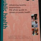Advancing Healthy Populations: The Pfizer Guide to Careers In Public Health