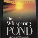 Whispering Pond by Ervin Laszlo
