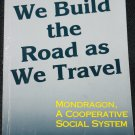 We Build the Road As We Travel by Roy Morrison - Mondragon, A Cooperative Social System