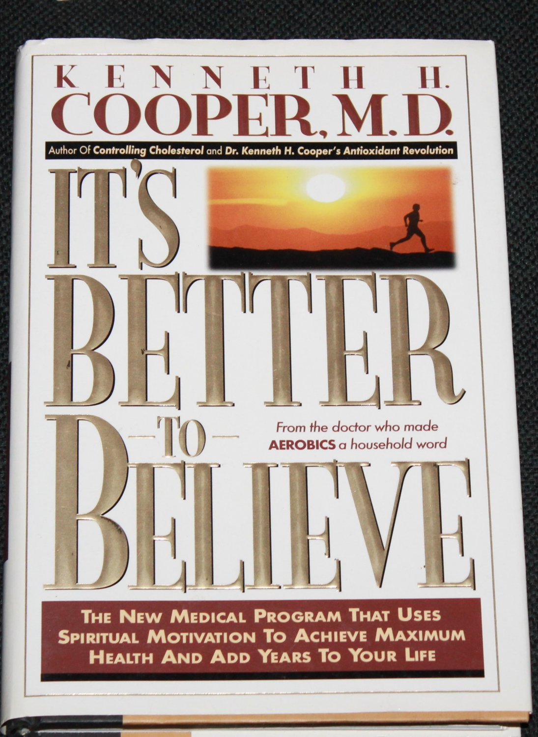 It's Better to Believe by Kenneth Cooper