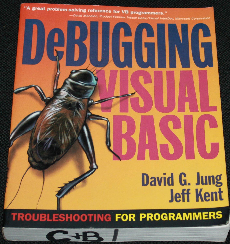 DeBugging Visual Basic by David G. Jung and Jeff Kent