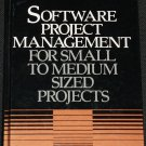 Software Product Management For Small to Medium Sized Projects John J. Rakos