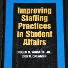 Improving the Staffing Practices Robert B. Winston, Jr. Don G. Creamer