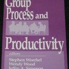 Group Process and Productivity editors Stephen Worchel, Wendy Wood, Jeffery A. Simpson