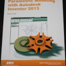 Parametric  Modeling With Autodesk Inventor 2013 Randy H. Shih