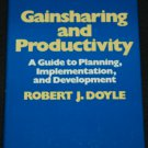 SIGNED COPY Gainsharing and Productivity Robert J. Doyle