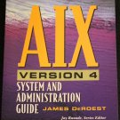 AIX Version 4 System and Administration Guide James DeRoest