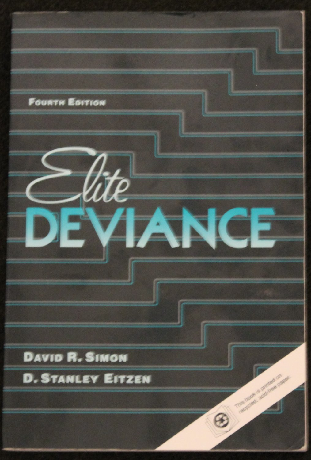 Elite Deviance Fourth Edition David R. Simon, D. Stanley Eitzen