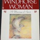 Windhorse Woman Lynn V. Andrews