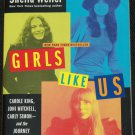 Girls Like Us - Carol King, Joni Mitchell and the Journey of a Generation