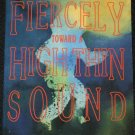 Moving Fiercely Toward a High Thin Sound