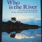 Who Is the River by Paul Zalis