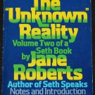 The Unknown Reality by Jane Roberts