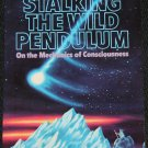Stalking the Wild Pendulum On the Mechanics of Consciousness, Itzhak Bentov