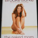 The Naked Mom by Brook Burke
