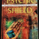 Psychic Shield The Personal Handbook For Psychic Protection