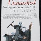 Masking Unmasked Four Approaches To Basic Acting