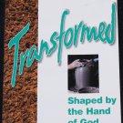 Transformed - Shaped By The Hand of God  - Stewaart Calvert