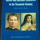 Heroes and Heroines Canonized In the Twentieth Century Book I (1900 - 1950)