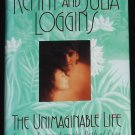 The Unimaginable Life - lessons learned on the path to love