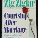 Courtship After Marriage by Zig Ziglar
