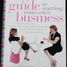 The Girls' Guide to Starting Your Own Business